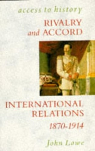 Rivalry and Accord By John Lowe