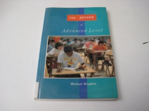 The Reform of Advanced Level By Michael Kingdon