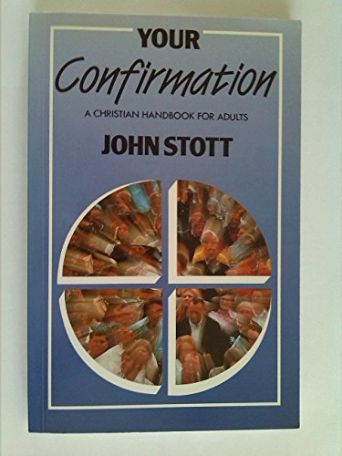 Your Confirmation by John R. W. Stott