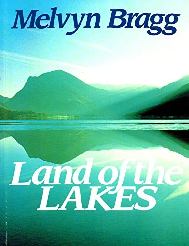 Land of the Lakes By Melvyn Bragg
