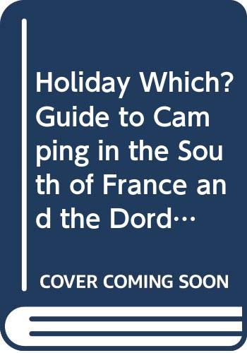 """Holiday Which?"" Guide to Camping in the South of France and the Dordogne By Fizz Fieldgrass"
