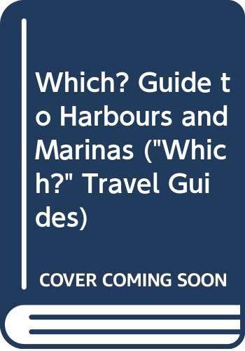 """Which?"" Guide to Harbours and Marinas By Gill Heather"