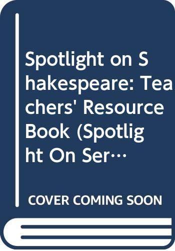 Spotlight on Shakespeare By Sandy Brownjohn