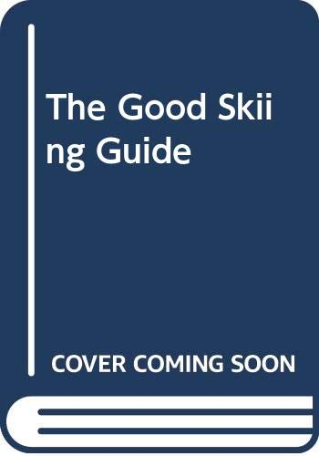 The Good Skiing Guide By Edited by Chris Gill