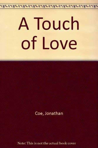 A Touch of Love By Jonathan Coe