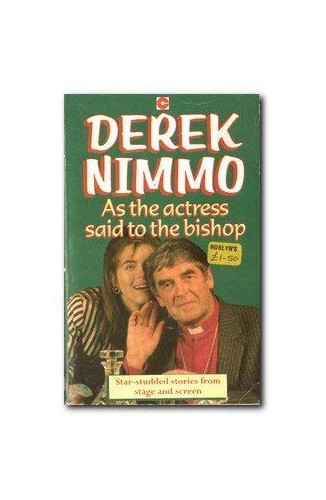 As the Actress Said to the Bishop By Derek Nimmo