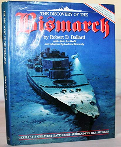 "The Discovery of the ""Bismarck"" By Robert D. Ballard"