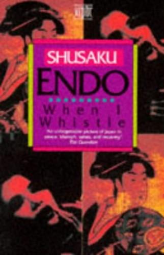 When I Whistle By Shusaku Endo