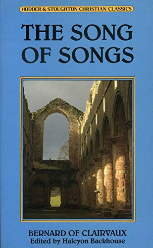 The Song of Songs: Selections from the Sermons (Christian Classics) By of Clairvaux St.Bernard