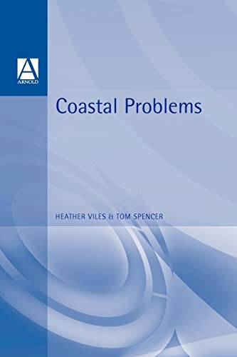 Coastal Problems: Geomorphology, Ecology and Society at the Coast by Heather A. Viles