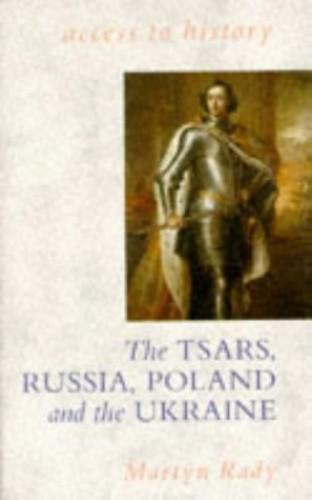 Czars, Russia, Poland and the Ukraine, 1462-1725 By Martyn Rady