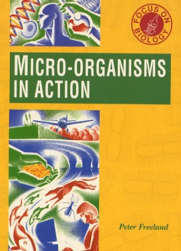 Microorganisms in Action By P.W. Freeland