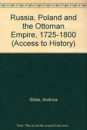 Access To History: Russia, Poland & the Ottoman Empire By Andrina Stiles
