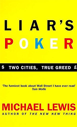 Liar's Poker: Playing the Money Markets by Michael Lewis