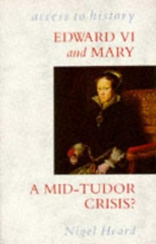 Edward VI and Mary By Nigel Heard
