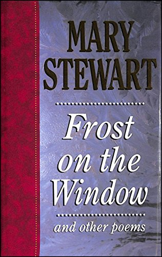 Frost on the Window By Mary Stewart