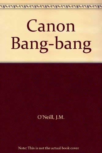 Canon Bang-bang By J.M. O'Neill