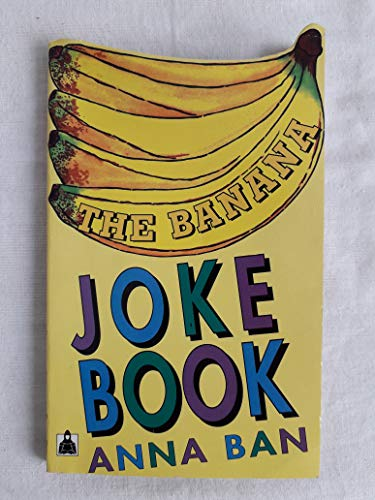 The Banana Joke Book By Anna Bann