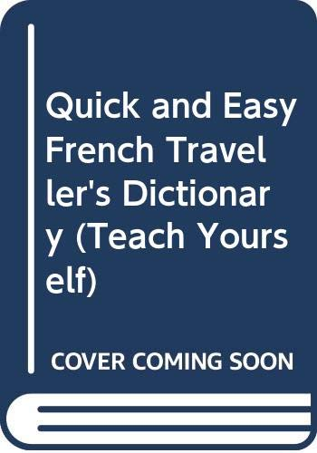 Quick and Easy French Traveller's Dictionary