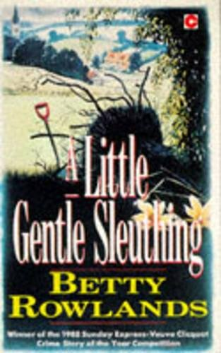 A Little Gentle Sleuthing By Betty Rowlands
