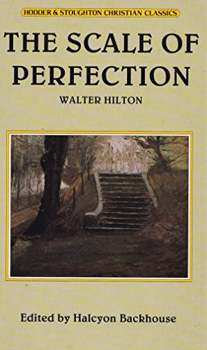 The Scale of Perfection By Walter Hilton