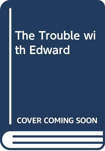 The Trouble with Edward By Dick King-Smith