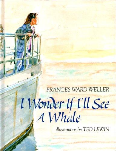 I Wonder If I'll See a Whale By Frances Ward Weller