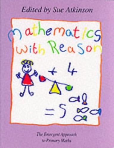 Mathematics with Reason By Sue Atkinson