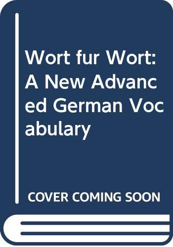 Wort fur Wort: A New Advanced German Vocabulary by Paul Stocker
