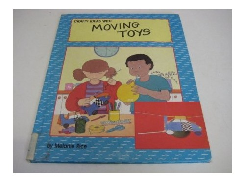 Moving Toys By Melanie Rice