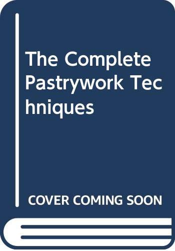 The Complete Pastrywork Techniques By I. Nicolello