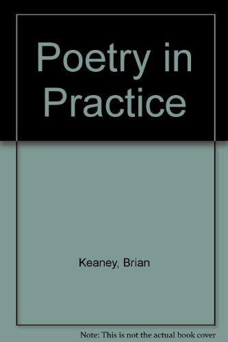 Poetry in Practice By Brian Keaney