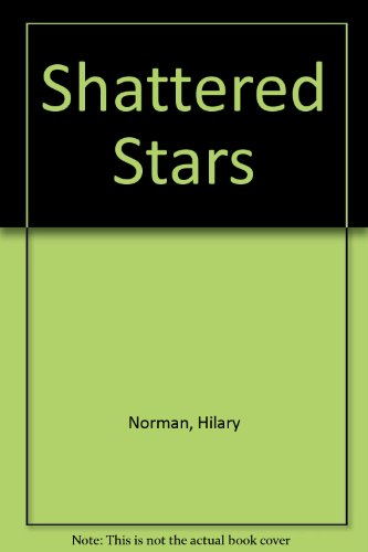 Shattered Stars by Hilary Norman