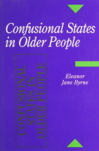 Confusional States in Older People By E.J. Byrne