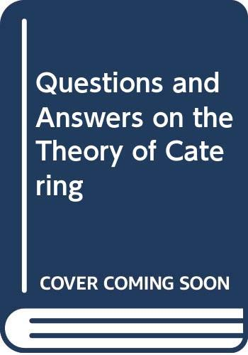 Questions and Answers on the Theory of Catering By Ronald Kinton