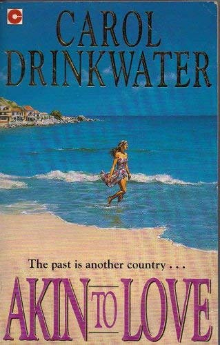 Akin to Love By Carol Drinkwater