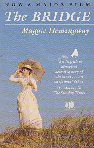 The Bridge By Maggie Hemingway