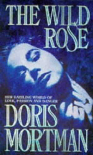 Wild Rose By Doris Mortman