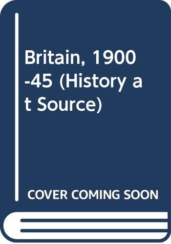 Britain, 1900-45 By R.F. Stapley