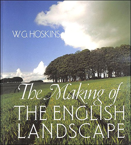 The Making of the English Landscape By W. G. Hoskins