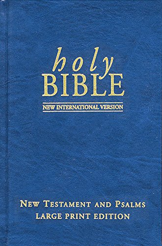 NIV New Testament & Psalms Large Print: New International Version with Psalms By International Bible Society