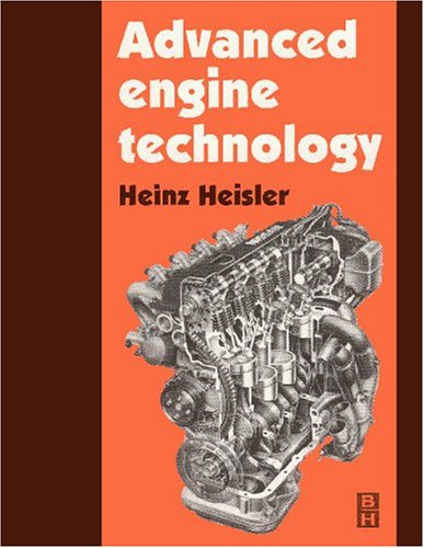 Advanced Engine Technology By Heinz Heisler (Principal Lecturer, School of Transport Studies, Willesden College of Technology, London, UK)