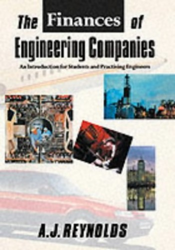 The Finances of Engineering Companies By Alan James Reynolds