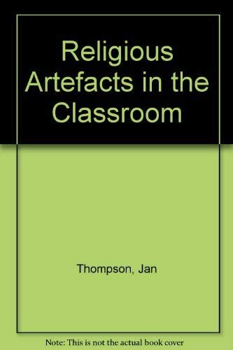Religious Artefacts in the Classroom By Jan Thompson