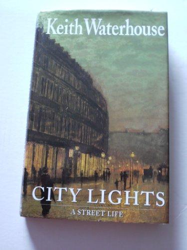 City Lights: A Street Life by Keith Waterhouse
