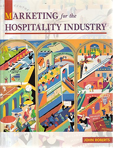 Marketing for the Hospitality Industry By John Roberts