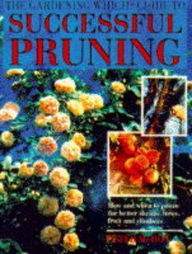 """The """" Gardening from """"Which?"""" Guide to Successful Pruning By Peter McHoy"""