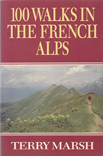 100 Walks in the French Alps (Teach Yourself) By Terry Marsh