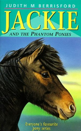 Jackie and The Phantom Pony By Judith M. Berrisford
