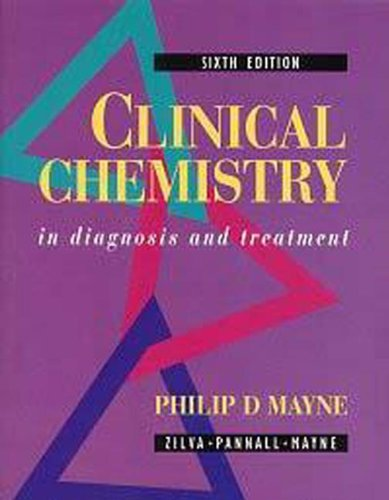 Clinical Chemistry in Diagnosis and Treatment, 6Ed By Joan F. Zilva